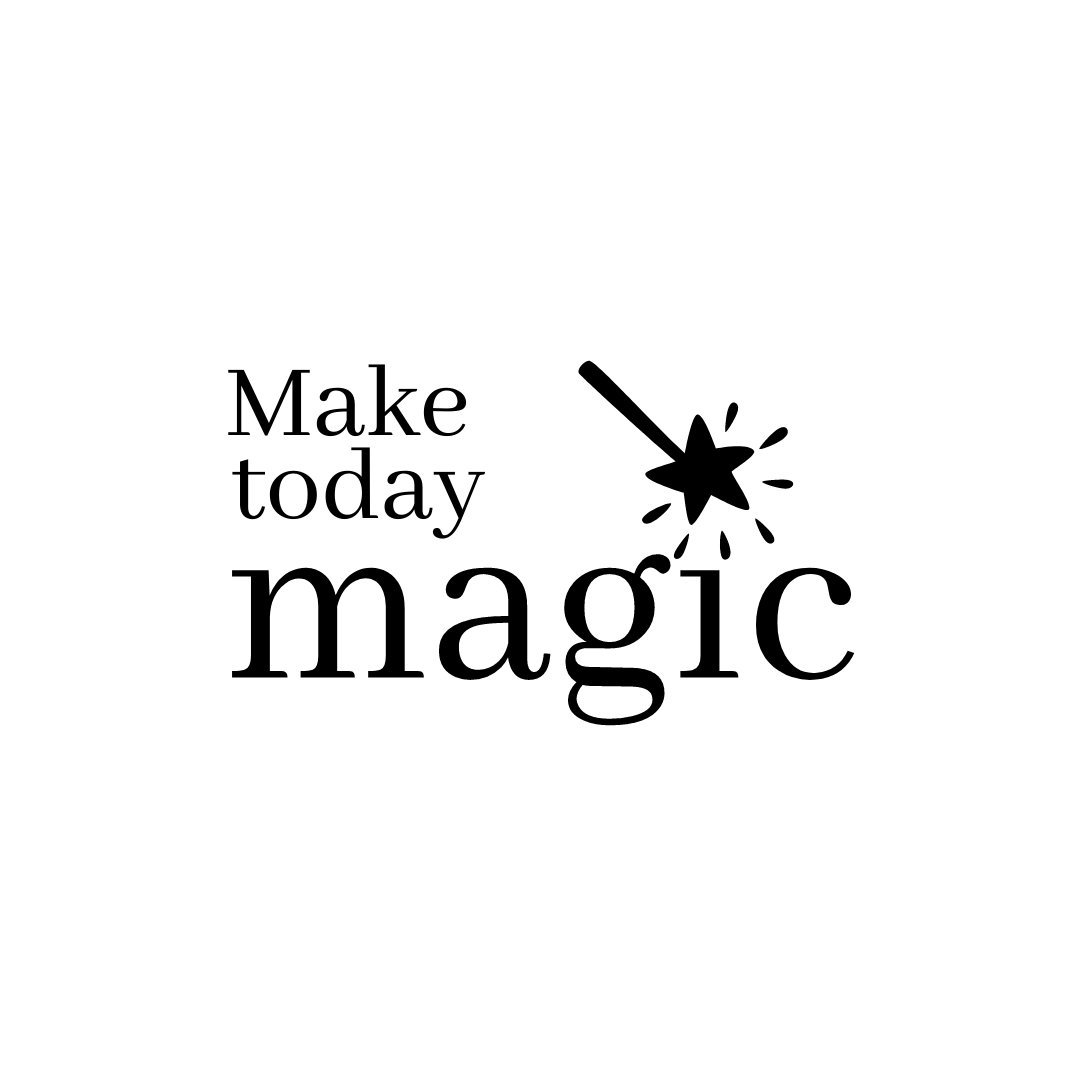 Make Today Magic